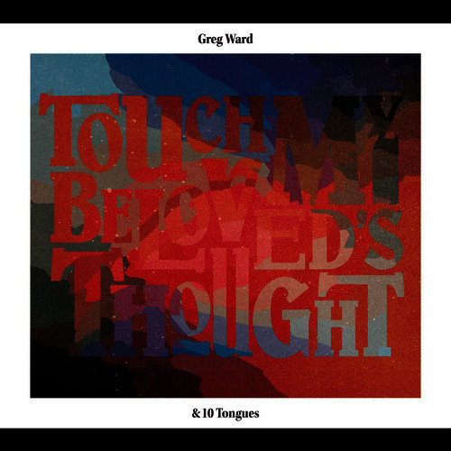 Greg Ward & 10 Tongues