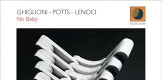 Tiziana Ghiglioni /Potts/Lenoci «No Baby»