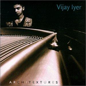 Vijay Iyer «Architextures»