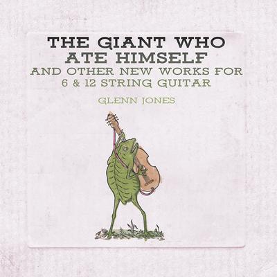 Glenn Jones - The Giant Who Ate Himself