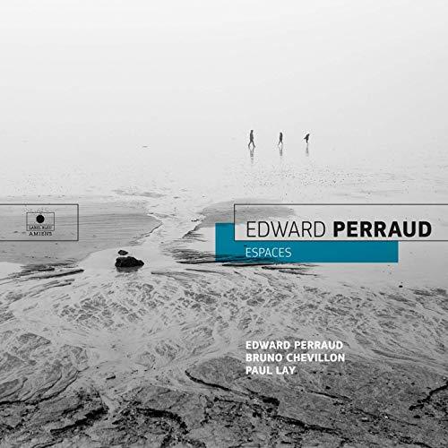 Edward Perraud «Espaces» Label Bleu, distr. IRD.