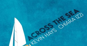 Across the Sea - Kevin Hays Chiara Izzi
