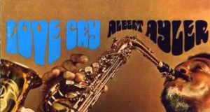 Albert Ayler «Love Cry / The Last Album»
