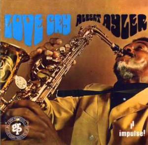 Albert Ayler «Love Cry / The Last Album»
