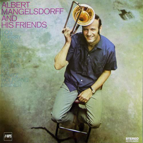 Albert Mangelsdorff - And His Friends