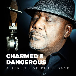 Altered Five Blues Band «Charmed & Dangerous»
