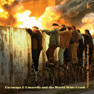 Amendola / Manring / Zorzi «Facanàpa & Umarells And the World Wide Crash»