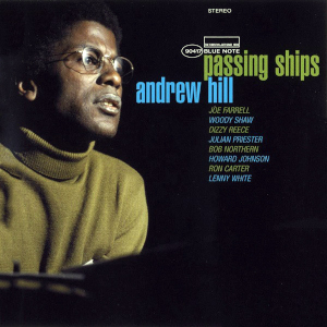Andrew Hill «Passing Ships»