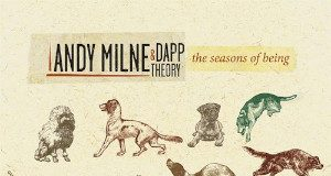 Andy Milne & Dapp Theory «The Seasons Of Being»