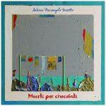 Antonio Marangolo «Muerte por chocolate»