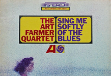 Art Farmer «Sing Me Softly Of The Blues»