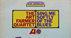 Art Farmer «Sing Me Softly Of The Blues»
