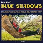 B.B. King «Blue Shadows»