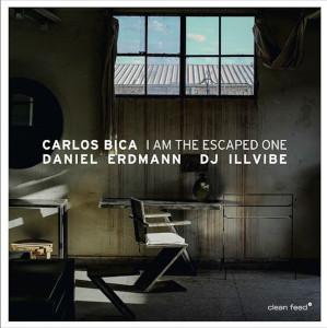 I Am The Escaped One - Bica / Erdmann / DJ Illvibe