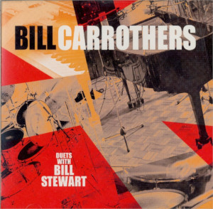 Bill Carrothers «Duets with Bill Stuart»