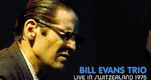 Bill Evans «Live In Switzerland 1975»