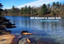 Bill Brovold & Jamie Saft «Serenity Knolls»
