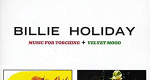 Billie Holiday «Music For Torching + Velvet Mood»