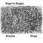 Blaise Siwula & Luciano Troja «Rags To Ragas»
