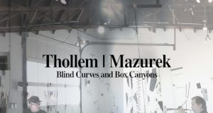 Blind Curves And Box Canyons - Rob Mazurek & Thollem Electric