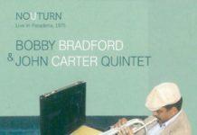 Bobby Bradford / John Carter «No U-Turn. Live In Pasadena, 1975»