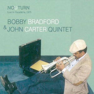 Bobby Bradford / John Carter «No U-Turn. Live In Pasadena, 1975»