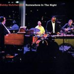 Bobby Hutcherson «Somewhere In The Night»
