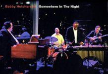 Bobby Hutcherson «Somewhere In The Night»