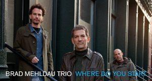 Brad Mehldau «Where Do You Start»
