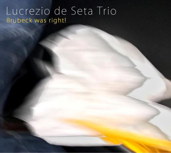 Lucrezio de Seta Trio «Brubeck Was Right!»