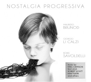 Brunod-Li Calzi-Savoldelli «Nostalgia progressiva»
