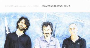 Brunod-Mella-Boggio Ferraris «Italian Jazz Book Vol. 1»