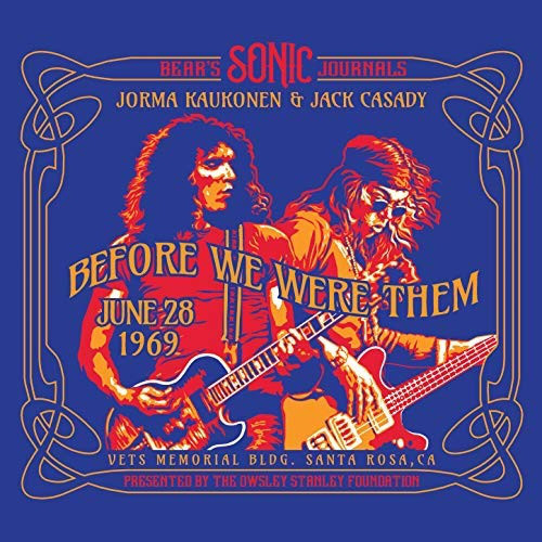 Jorma Kaukonen & Jack Casady «Before we where them - June 28 1069»