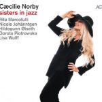 Cæcilie Norby «Sisters in Jazz»