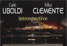 Carlo Uboldi & Felice Clemente «Introspective»