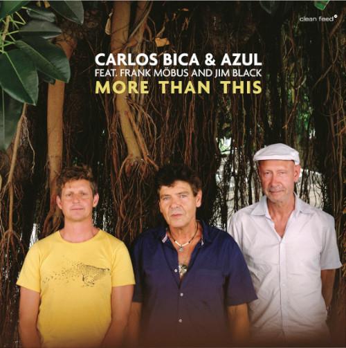 Carlos Bica & Azul «More Than This»
