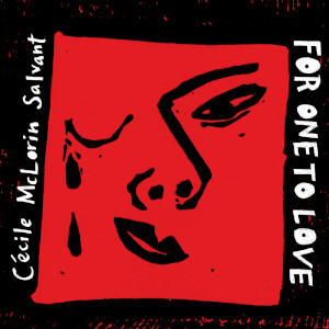 Cécile McLorin Salvant «For One To Love»