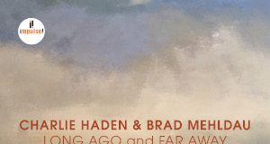 Charlie Haden & Brad Mehdau «Long Ago And Far Away»