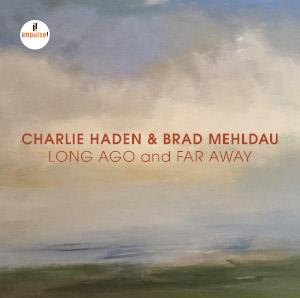 Charlie Haden & Brad Mehdau «Long Ago And Far Away»