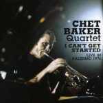 Chet Baker - I Can't Get Started