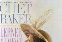 Chet Baker «Plays The Best Of Lerner & Loewe»