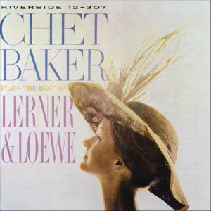 Chet Baker «Plays The Best Of Lerner & Loewe»