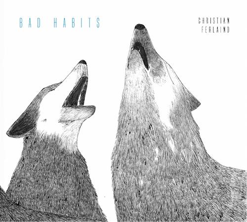 Christian Ferlaino - Bad Habits