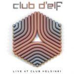 Club d'Elf «Live At Club Helsinki»