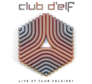 Club d'Elf «Live At Club Helsinki»