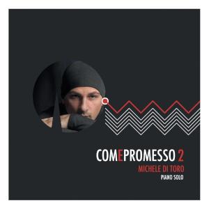 Come promesso 2 - Michele Di Toro