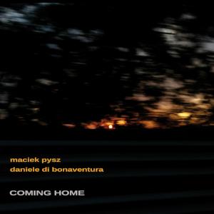 Coming Home - Maciek Pysz & Daniele Di Bonaventura
