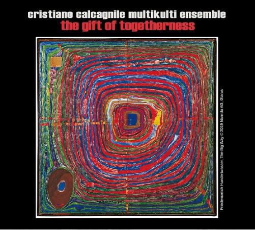 Cristiano Calcagnile Multikulti Ensemble  «The Gift of Togetherness»
