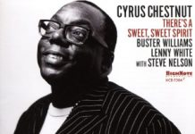 Cyrus Chestnut «There's A Sweet, Sweet Spirit»