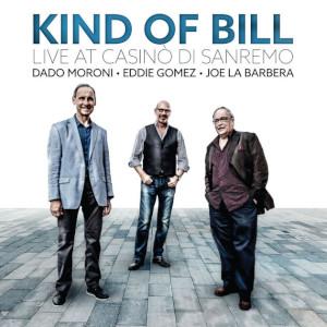 Dado Moroni, Eddie Gomez & Joe La Barbera «Kind Of Bill. Live At Casinò di Sanremo»